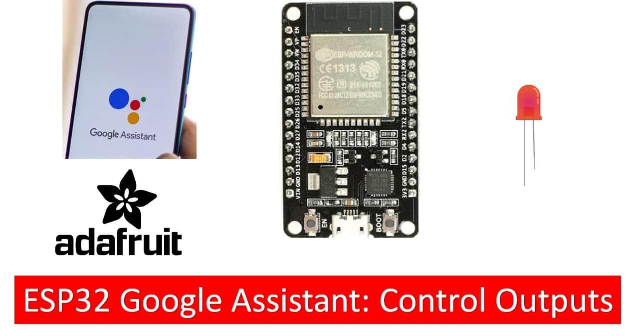 Control ESP32 Outputs using Google Assistant and Adafruit IO