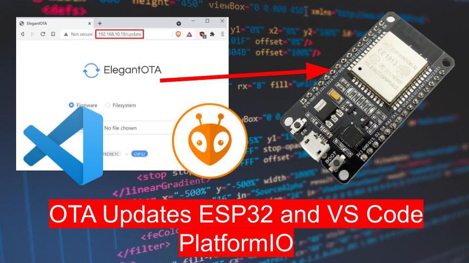 ESP32 OTA (Over-The-Air) Updates using AsyncElegantOTA Library in VS Code with PlatformIO IDE